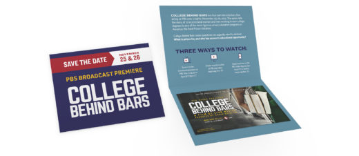 "Promotional mail piece for the ""College Behind Bars"" film, shown closed with a save-the-date message, and open with details on how to watch the film, plus a detachable magnet with the film artwork."